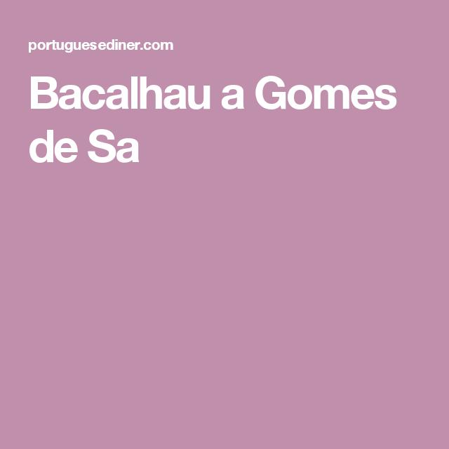 Bacalhau a Gomes de Sa