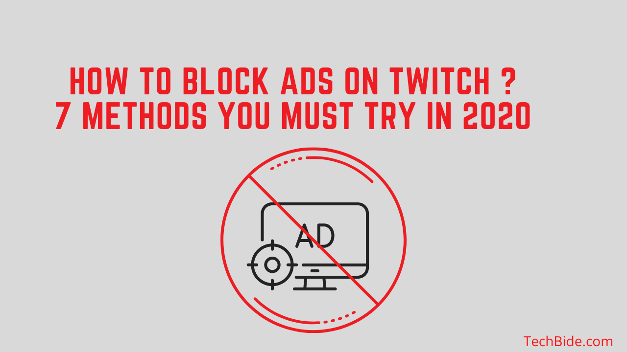 How To Block Ads On Twitch 7 Methods You Must Try In 2020 In 2020 Twitch Ads Method