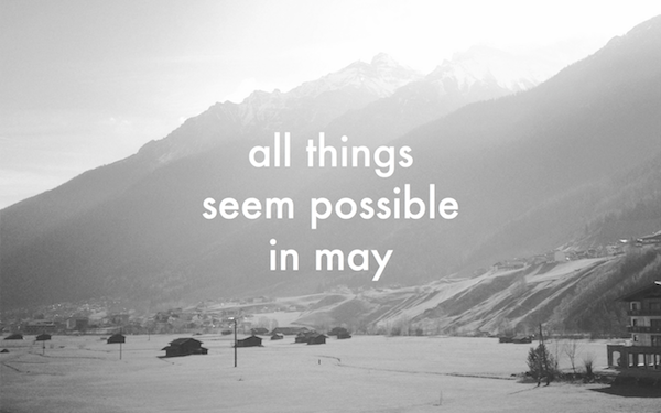 All Thing Seem Possible In May