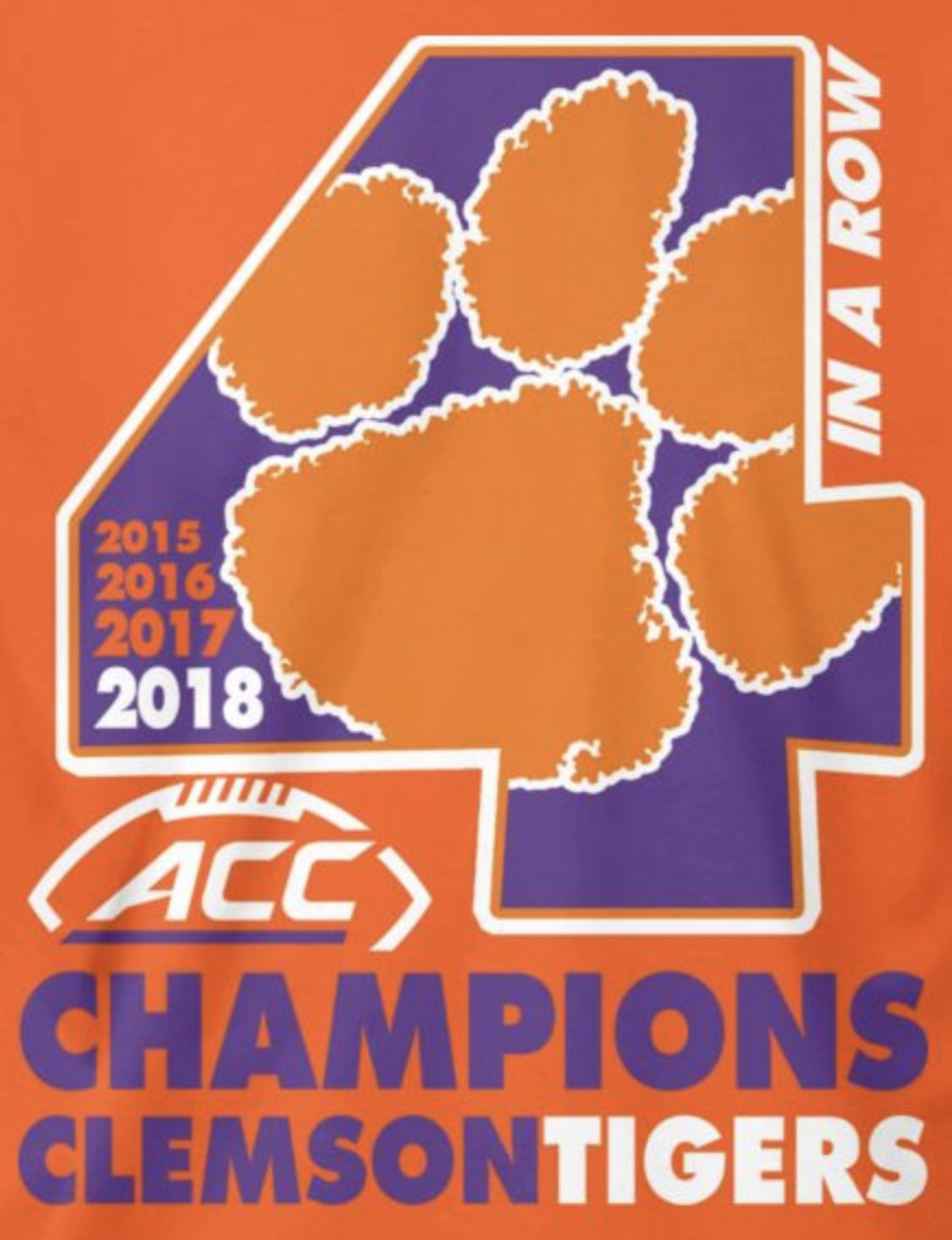 Four Straight Acc Championships Go Tigers Clemson Tigers Football Clemson Tailgating Clemson Football