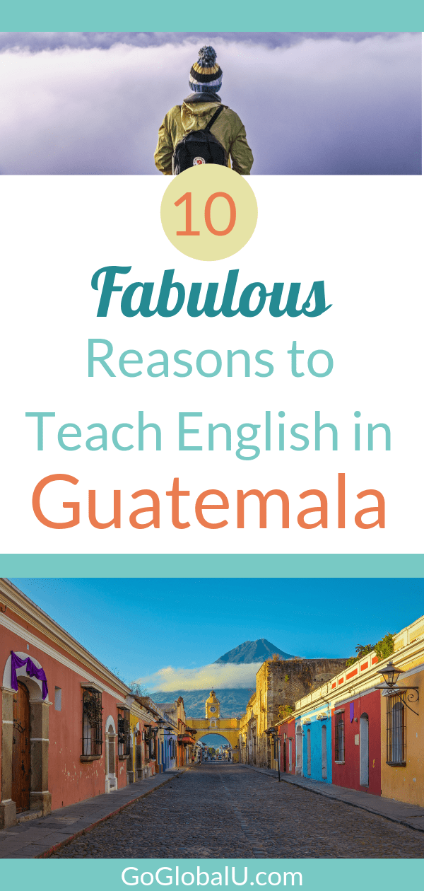 10 Fabulous Reasons To Teach English In Guatemala Teaching