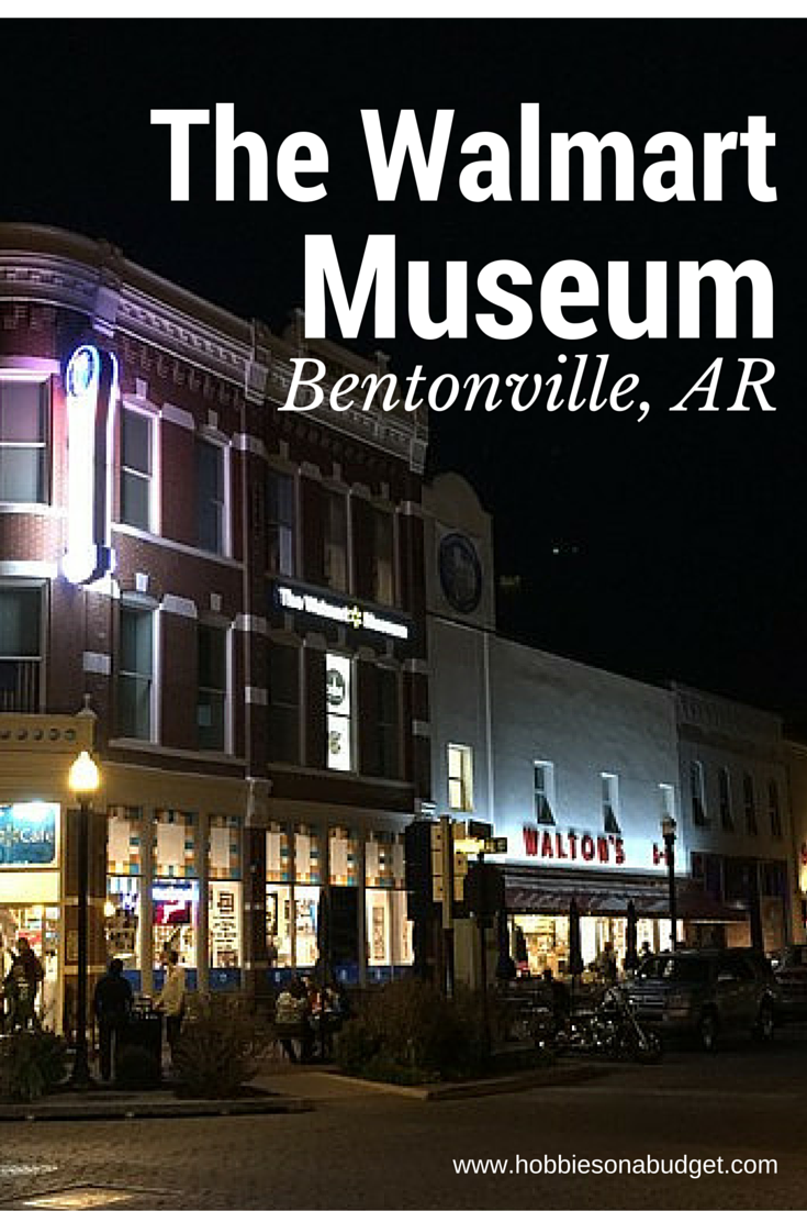 Visiting The Walmart Museum In Bentonville Hobbies On A Budget