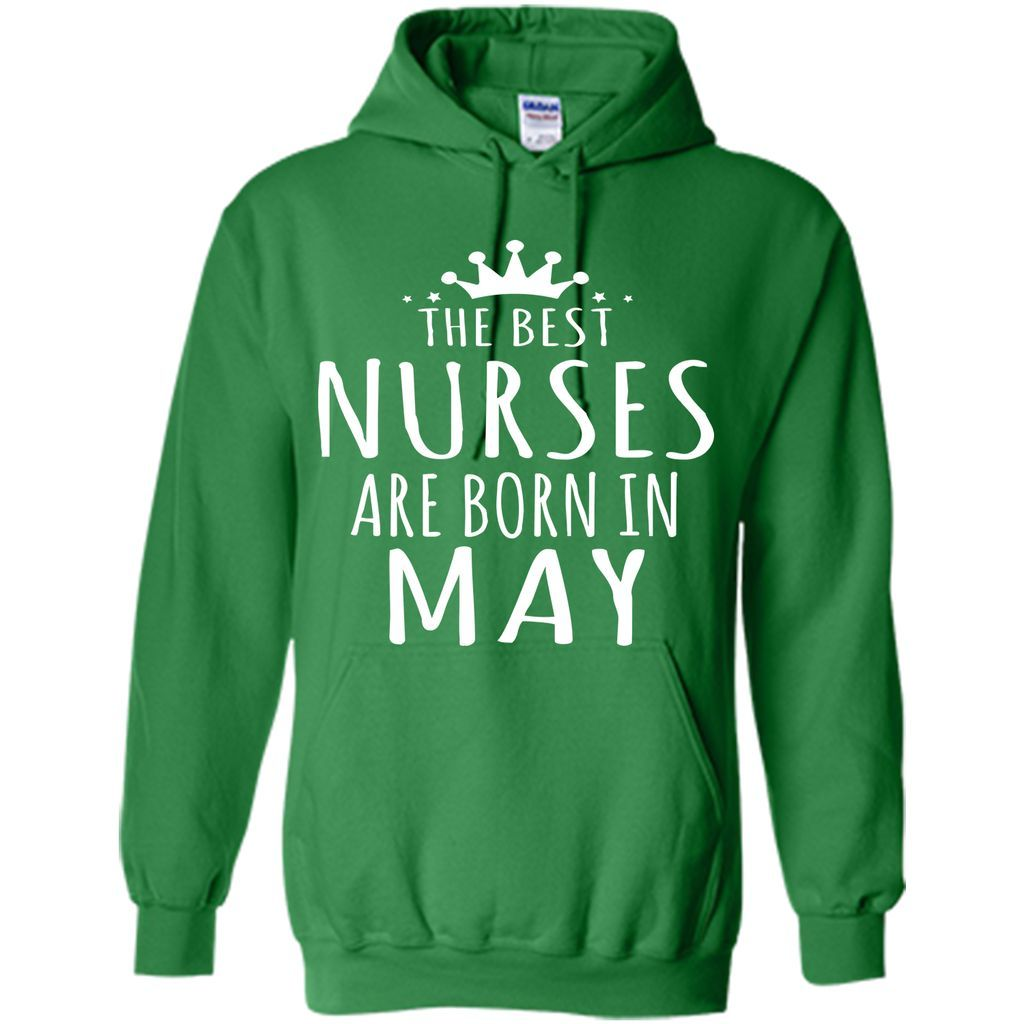 THE BEST NURSES ARE BORN IN MAY Nurse Birthday Gift T-Shirt
