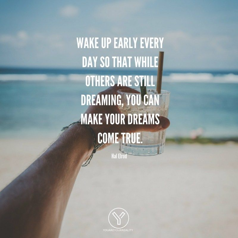 15 Wake Up Early Quotes To Make You Jump Out Of Bed Quotes Wake