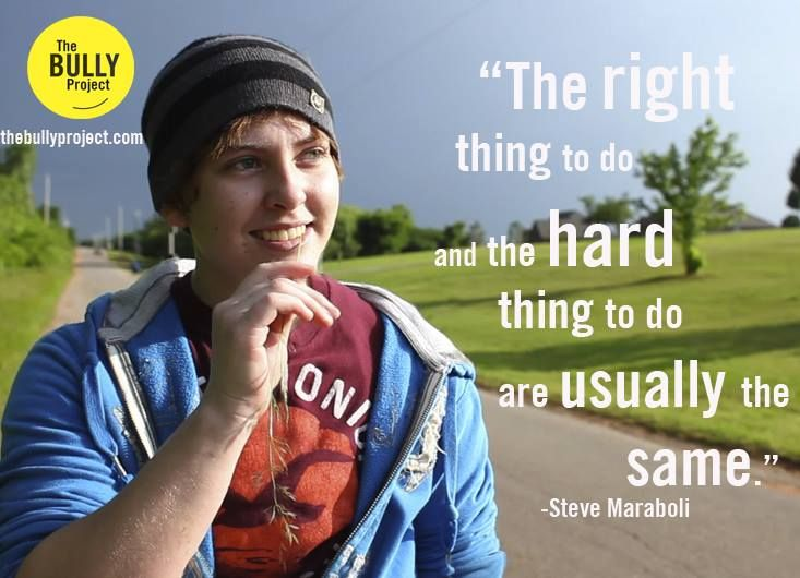 """""""The right thing to do and the hard thing to do are usually the same."""" -- Steve Maraboli"""