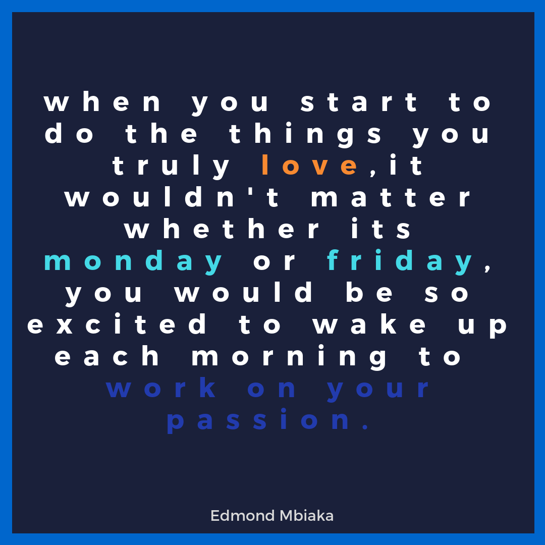 Find Your Passion And Pursue It With All You Have