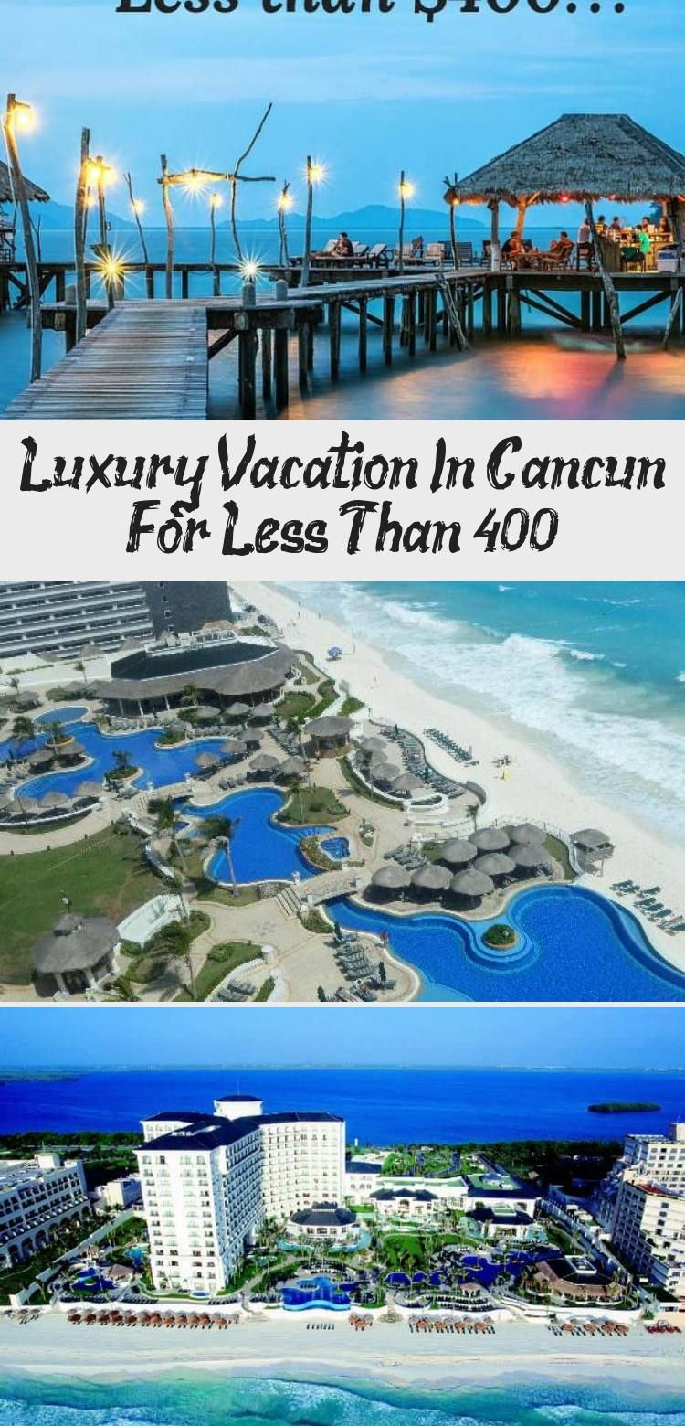 You Can Have Luxury Travel For Less In Cancun Mexico