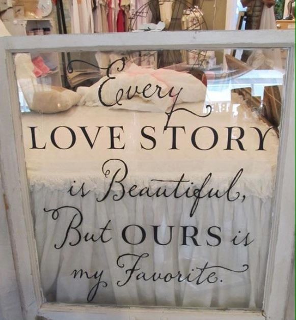 """""""Every love story is beautiful, but ours is my favorite."""" <3"""
