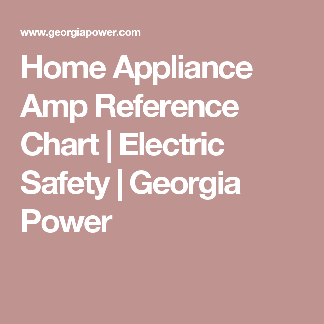 Home Liance Amp Reference Chart Electric Safety Georgia