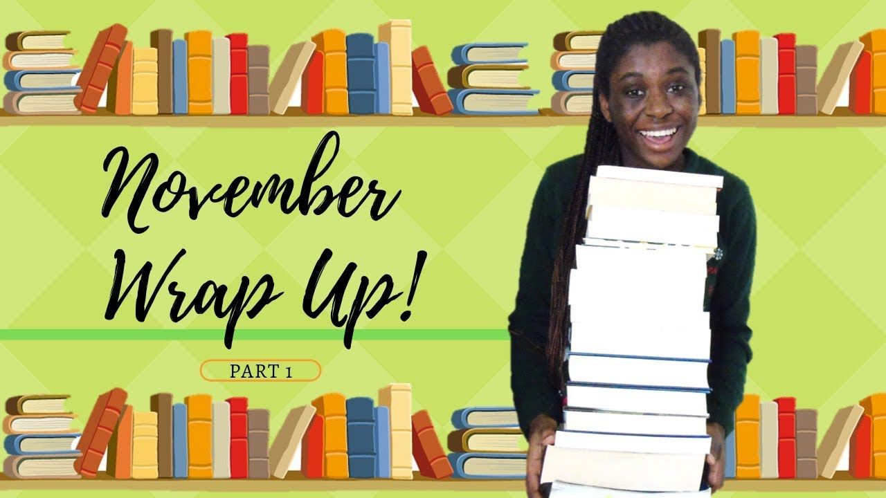 November Wrap Up! 2018 I READ 30 BOOKS! Part 1 [CC
