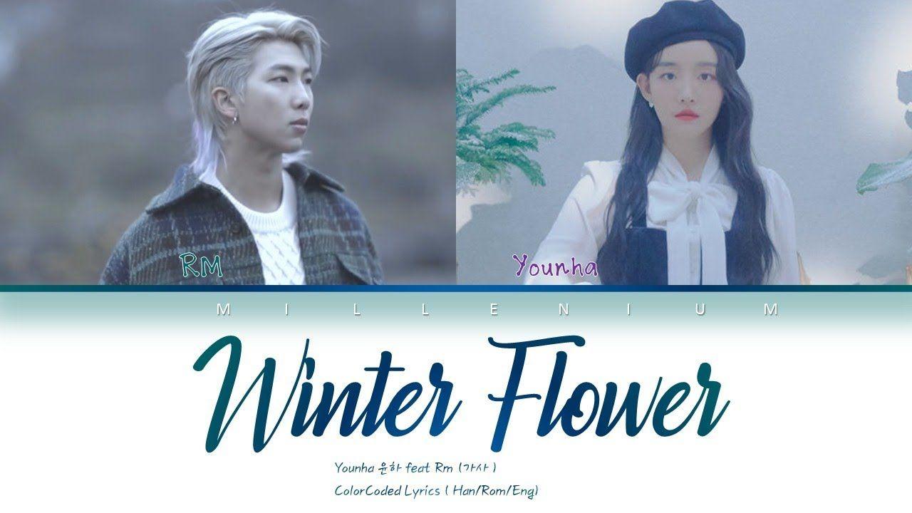 Younha Winter Flower Feat Rm Of Bts Lyrics Colorcoded Lyrics Han In 2020 Winter Flowers Bts Lyric Lyrics