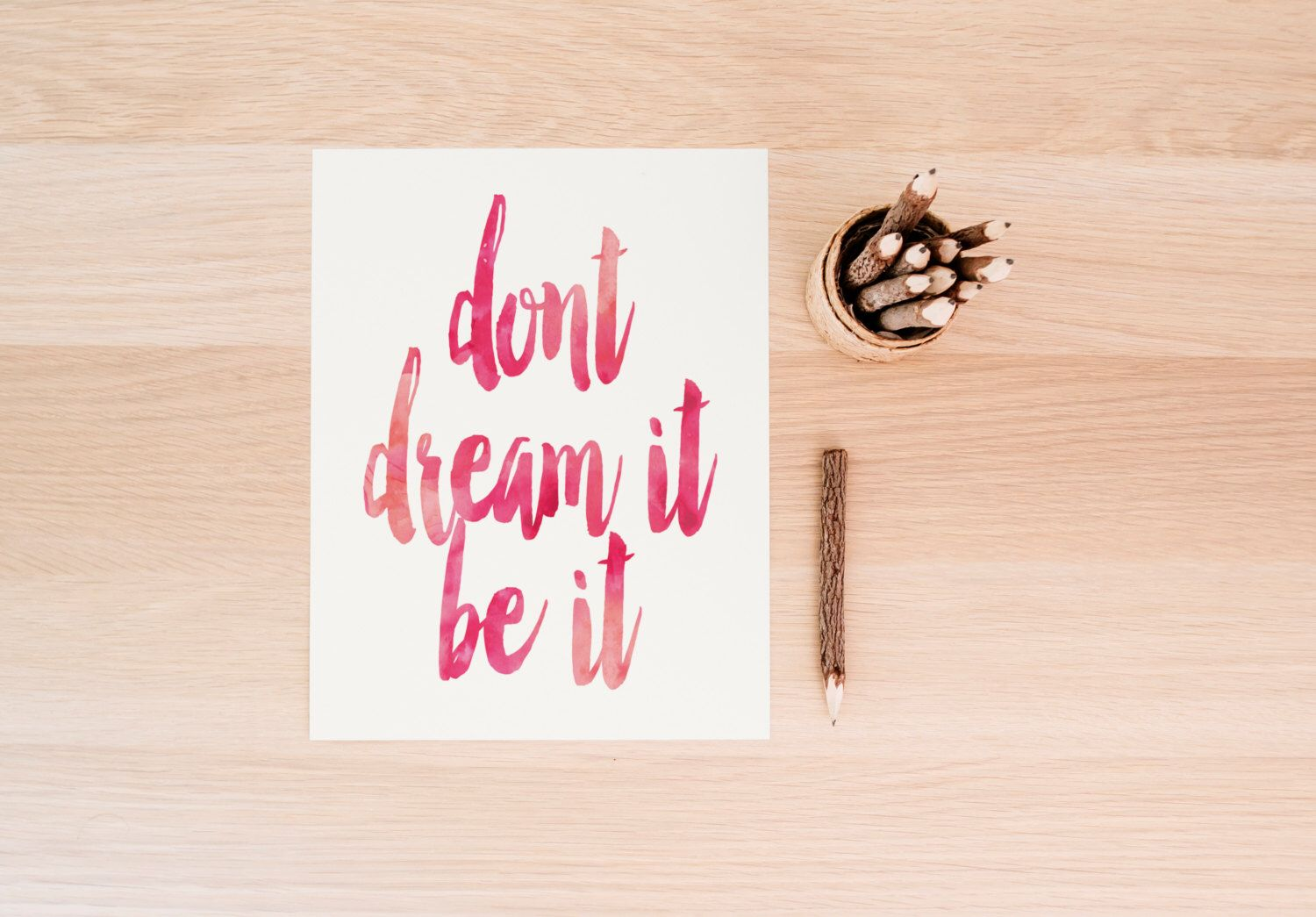 Dont dream it be it watercolor print inspirational poster art