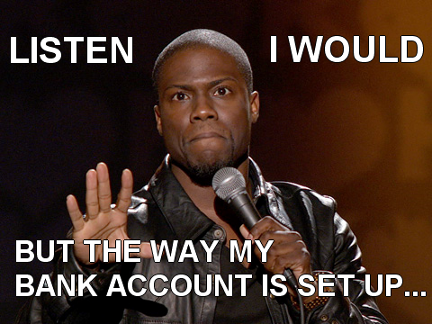 Kevin hart i have a checking and a savings