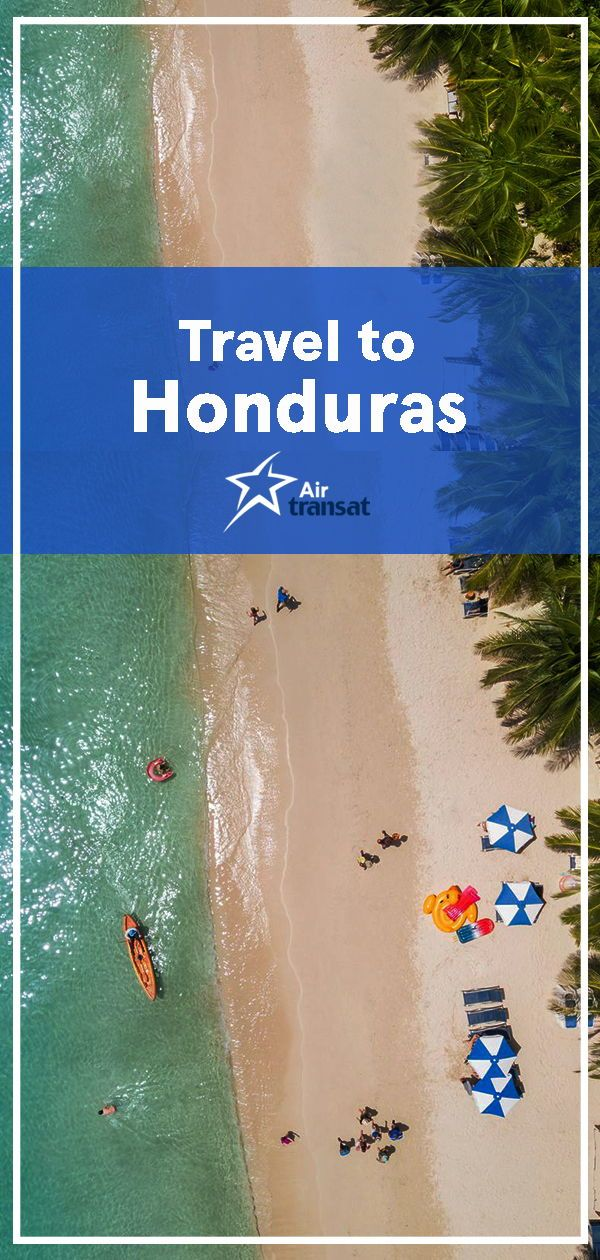 Honduras Travel Guide Tourism in Honduras is booming