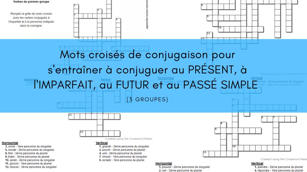 Https Apprendre Reviser Memoriser Fr Mots Croises De Conjugaison 3 Groupes Mots Croises Conjugaison Passe Simple