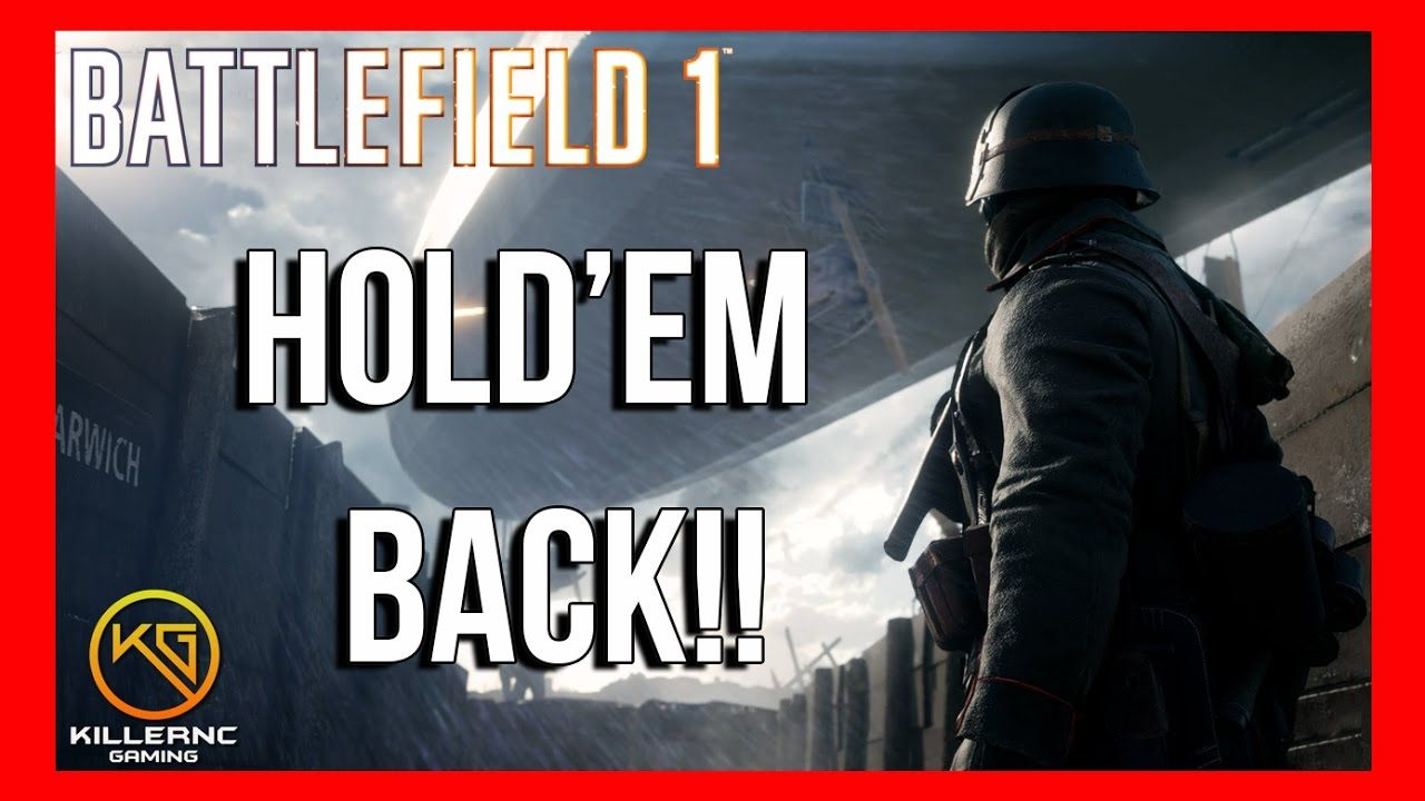Battlefield 1 Operations Hold Them Back Pc Gameplay 1080p