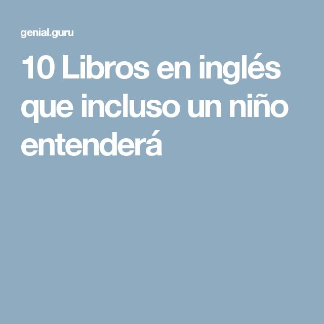 10 Libros En Inglés Que Incluso Un Niño Entenderá Estudio