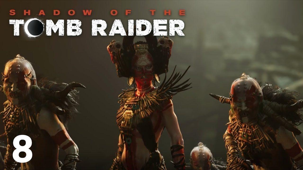 Gameplay Part 8 Shadow Of The Tomb Raider Walkthrough