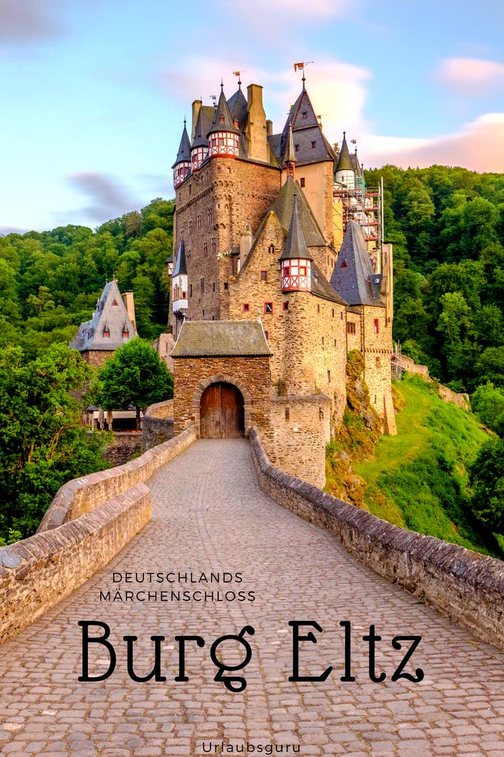 Burg Eltz An Der Mosel Deutschlands Marchenschloss Urlaubsguru Reisen Ausflug Urlaub