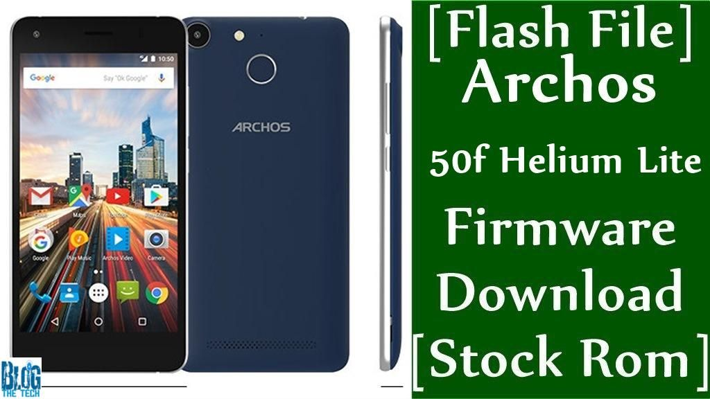 Flash File] Archos 50f Helium Lite Firmware Download [Stock Rom