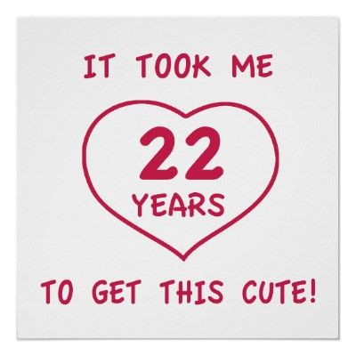 22 Birthday Quotes Funny 22nd Birthday Gifts (Heart) Posters | bd | Birthday, 22nd  22 Birthday Quotes