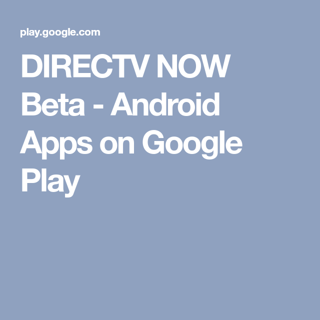 DIRECTV NOW Beta Android Apps on Google Play App