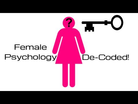 Female Psychology De-Coded - All Men Need To Watch This! - YouTube