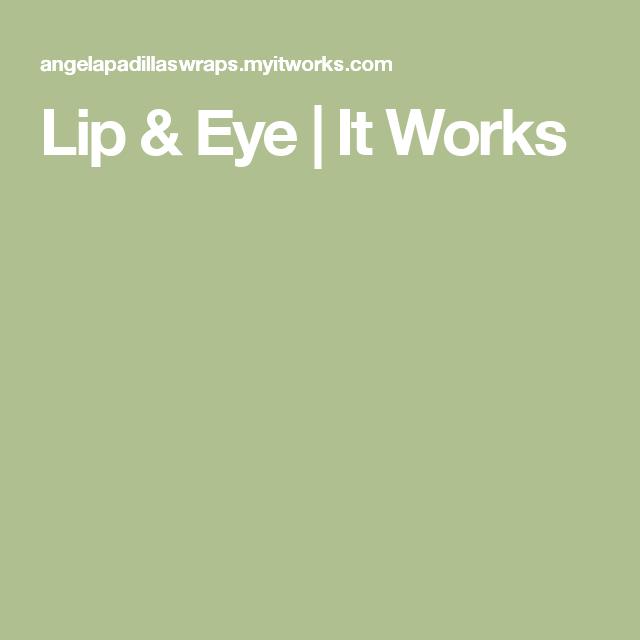 Lip & Eye | It Works
