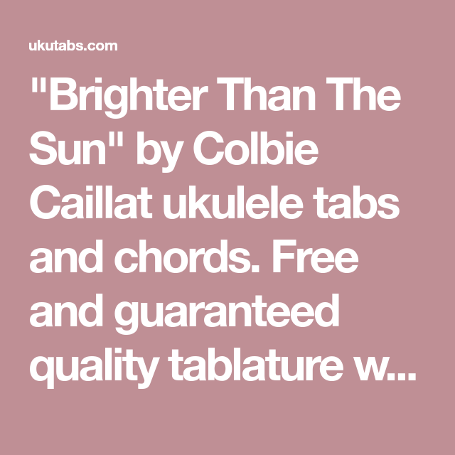 Brighter Than The Sun By Colbie Caillat Ukulele Tabs And Chords