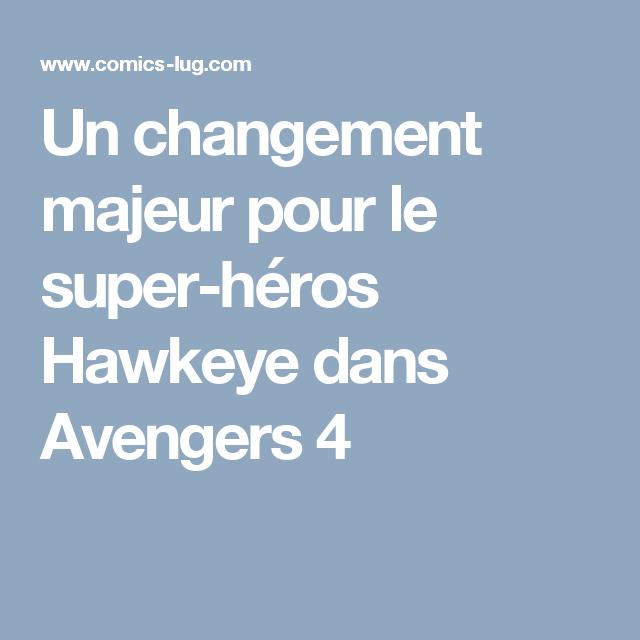 Un changement majeur pour le super-héros Hawkeye dans Avengers 4