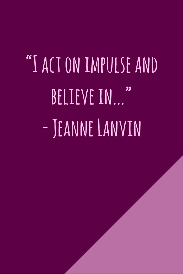 Can You Complete The Quote By Famous Designer Jeanne Lanvin