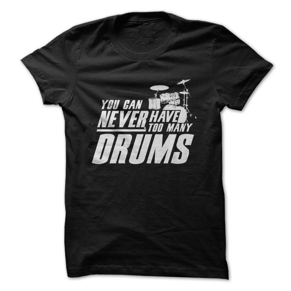 you can never have too many drums t shirt music room ideas in 2019 drums band jokes drum. Black Bedroom Furniture Sets. Home Design Ideas