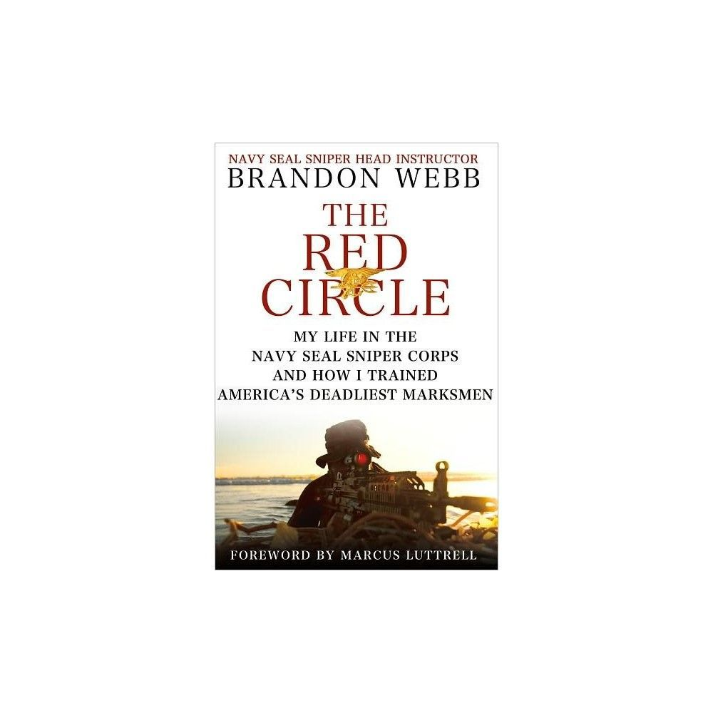 The Red Circle My Life in the Navy Seal Sniper Corps and How I