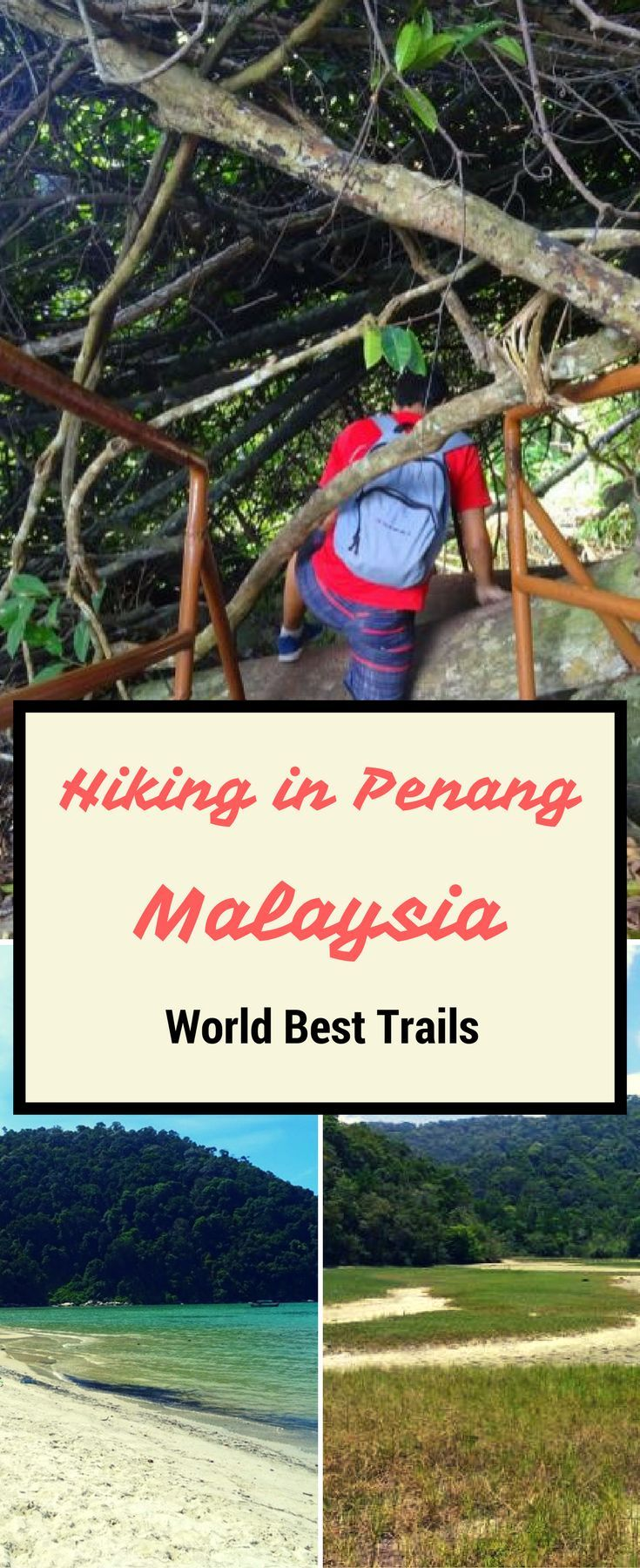 Penang National Park | best hiking trails | travel tips Malaysia | | jungle rain forest | beaches Penang Malaysia | Hiking in Penang | Trekking in Penang | Best trails in Malaysia | Best Beaches | Visit Penang | Visit Georgetown | Travel Penang |