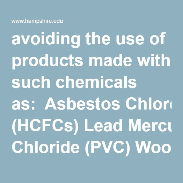 Avoiding The Use Of Products Made With Such Chemicals As Asbestos Chlorofluorocarbons Neoprene Formaldehyde Hydrochlorofluoroc How To Plan Construction Sector Green Building