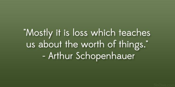 Arthur Schopenhauer Quote 60 Gripping Quotes About Losing A Loved Interesting Quote About Losing A Loved One