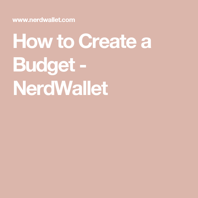 How to Create a Budget - NerdWallet