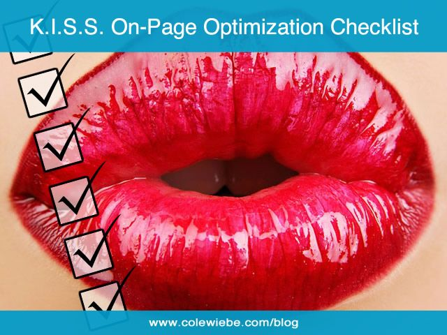"""""""KISS"""" On-Page Optimization Checklist.13 actionable items to check off when optimizing your posts and evergreen article pages."""