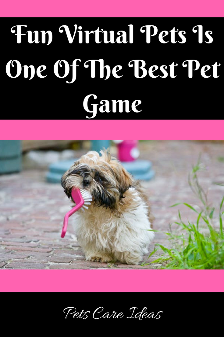 Fun Virtual Pets Is One Of The Best Pet Game Find Pets Food Animals Pet Care