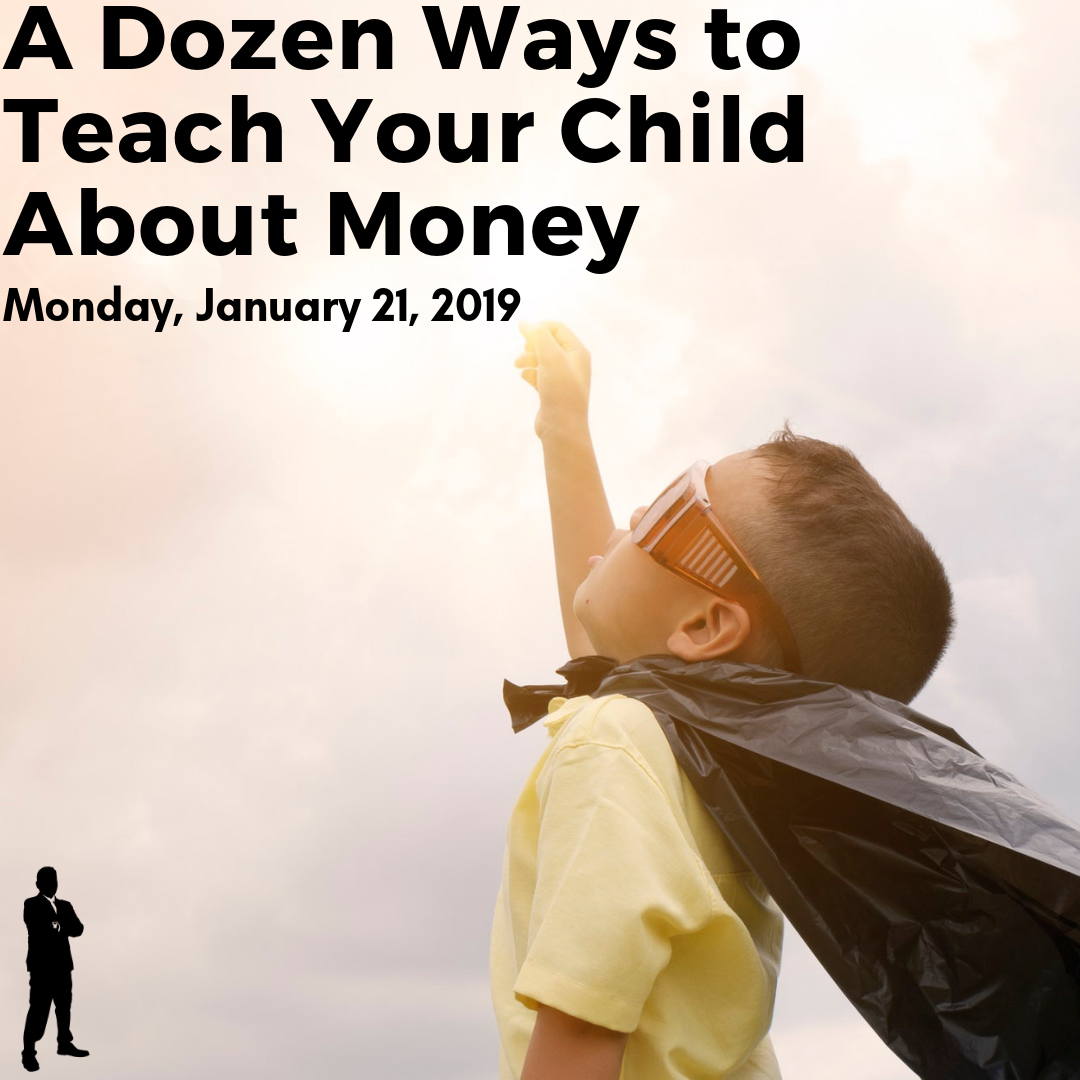 A Dozen Ways To Teach Your Child About Money