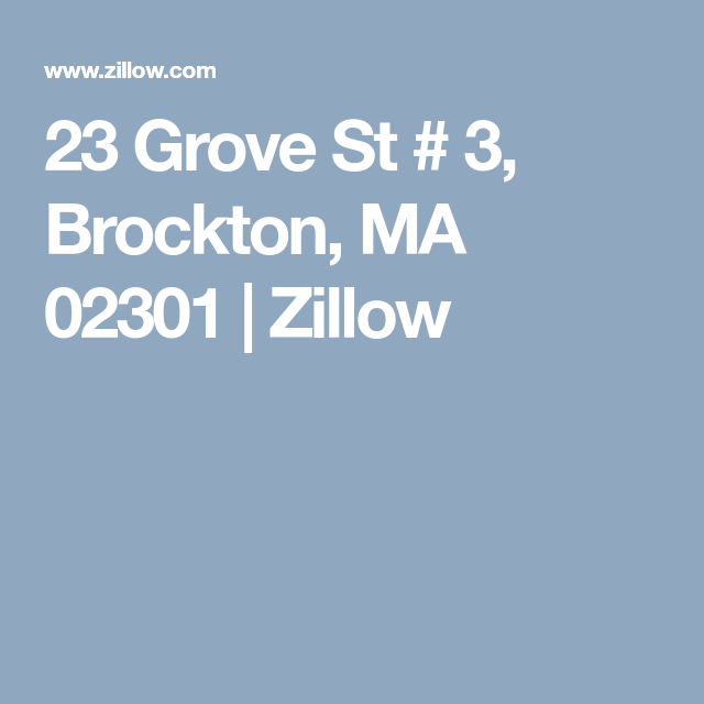 23 Grove St 3 Brockton Ma 02301 Zillow Brockton Zillow Grove
