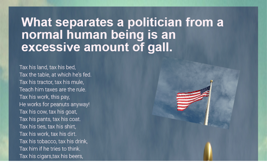 """What separates a politician from a normal human being is an excessive amount of gall."" Political Politics Quotes and Message"