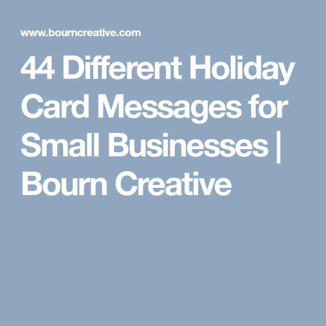 44 different holiday card messages for small businesses bourn heres a list of 44 holiday card messages perfect for your small business holiday card for clients and customers updated december colourmoves