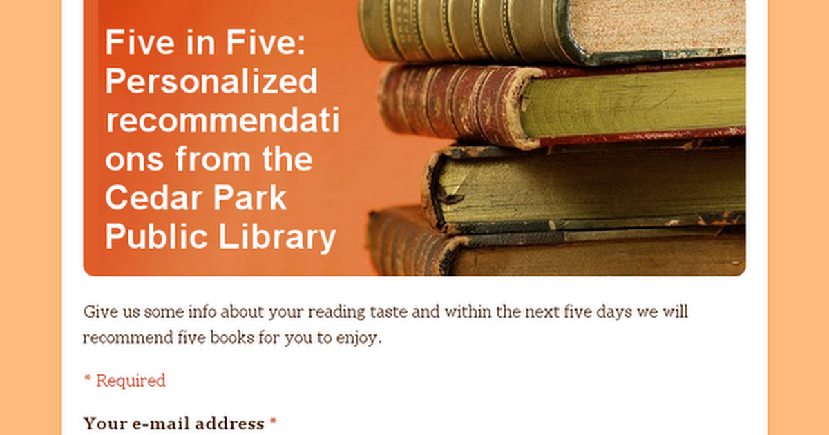 Give us some info about your reading taste and within the next five days we will recommend five books for you to enjoy.