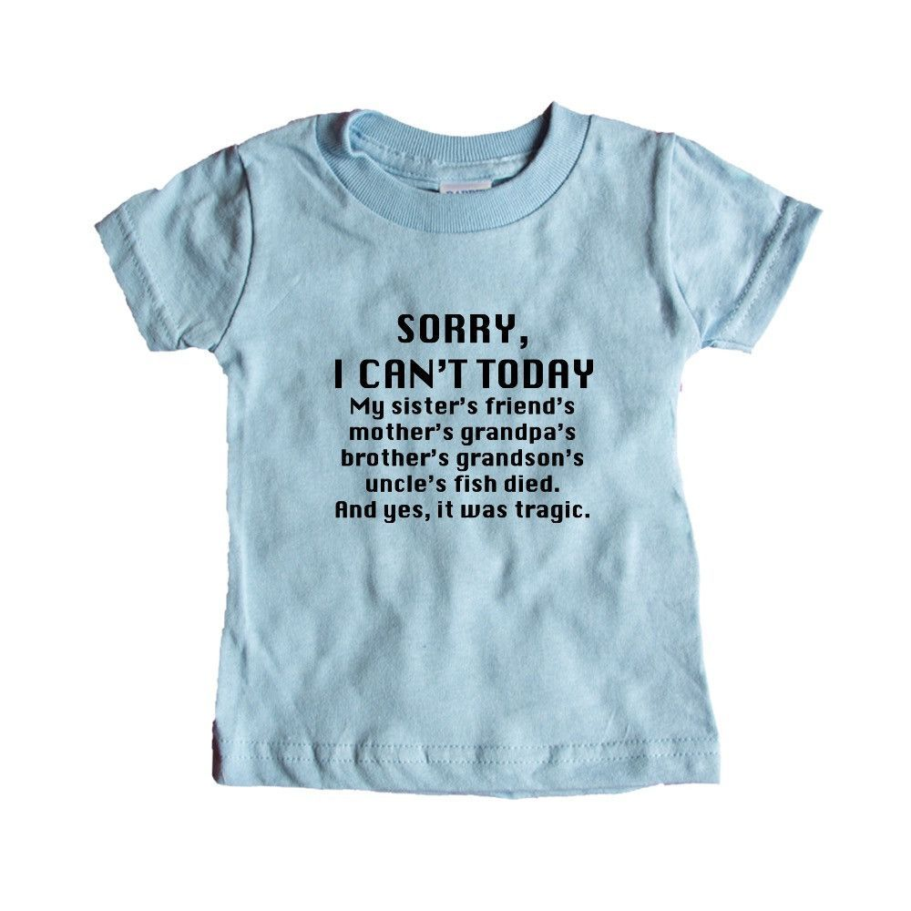 Sorry I Can't My Sister's Friend's Mother's Grandpa's Brother's Grandson's Uncle's Fish Died Excuse Excuses SGAL10 Baby Onesie / Tee