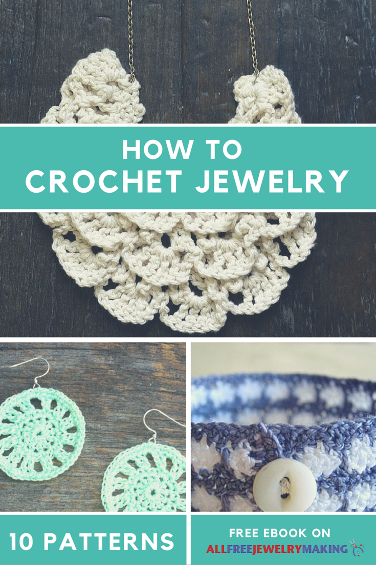 How to Crochet Jewelry: 10 Free Crochet Patterns\