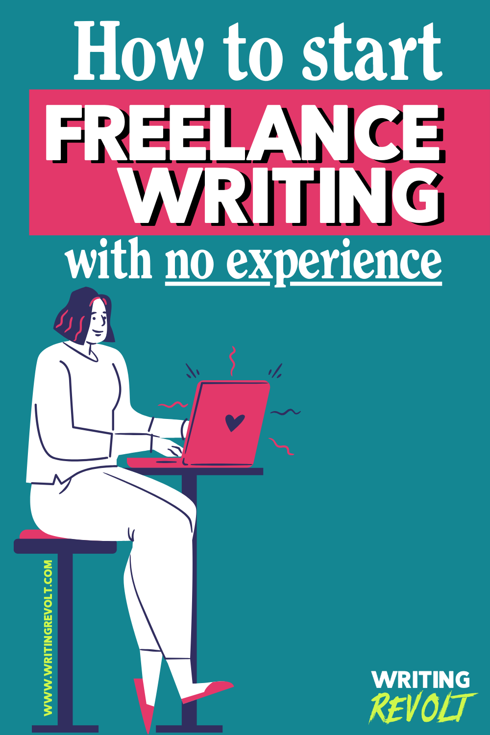 How to Start Freelance Writing With No Experience in 10