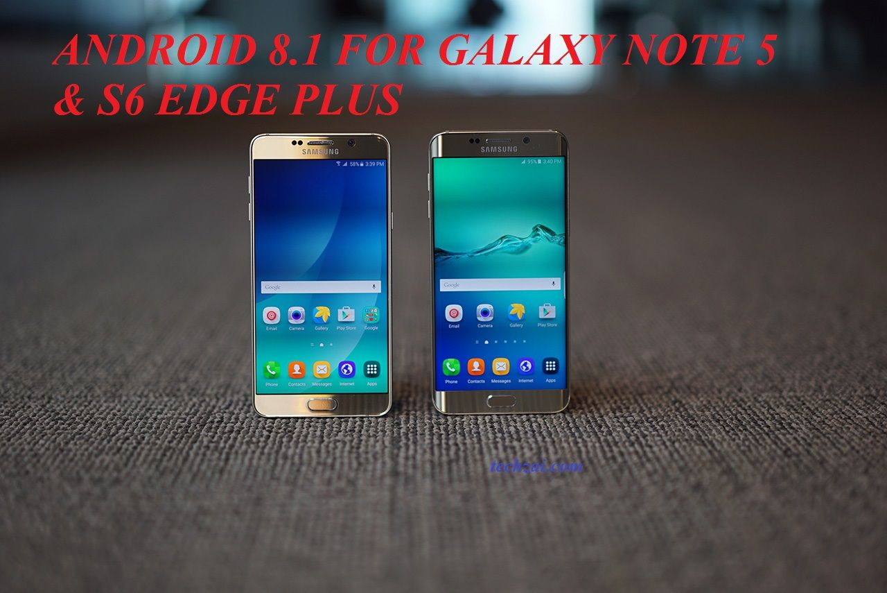Android 8 1 LineageOS ROM For Galaxy Note 5 & S6 Edge Plus