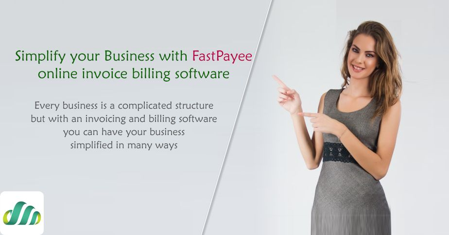 Simplify your Business with FastPayee online invoice billing - online invoices free