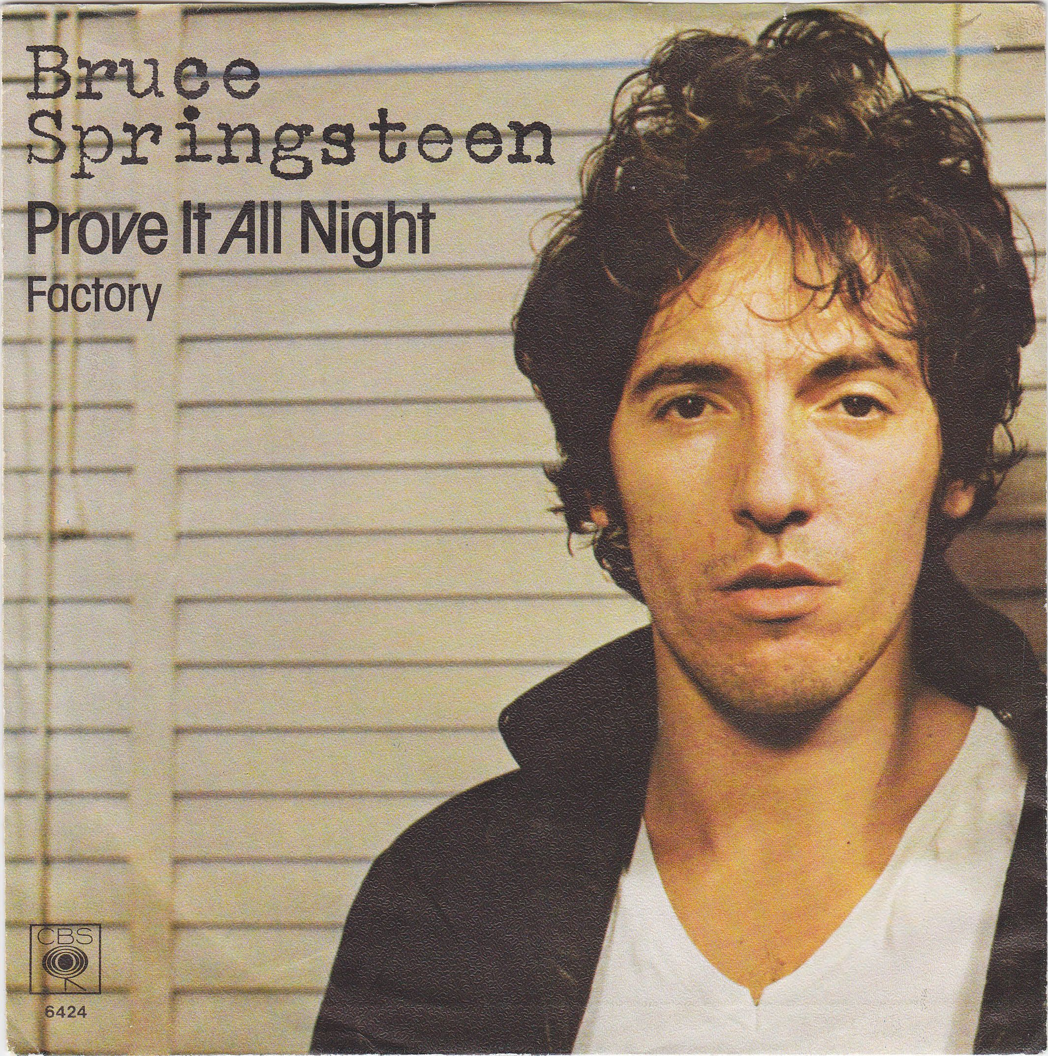 Bruce Springsteen Prove It All Night / Factory Bruce